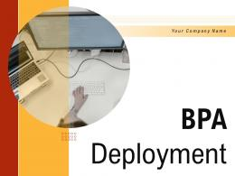 BPA Deployment Powerpoint Presentation Slides