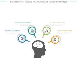 Brainstorm For Judging The Alternatives Powerpoint Images