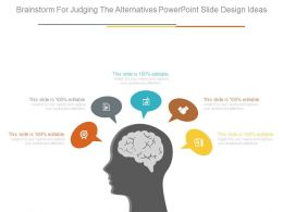Brainstorm For Judging The Alternatives Powerpoint Slide Design Ideas