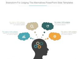 Brainstorm For Judging The Alternatives Powerpoint Slide Templates