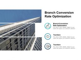 Branch Conversion Rate Optimization Ppt Powerpoint Presentation File Guidelines Cpb