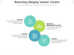 Branching Merging Version Control Ppt Powerpoint Presentation Ideas Designs Download Cpb