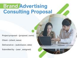 Brand Advertising Consulting Proposal Powerpoint Presentation Slides