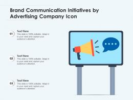 Brand Communication Initiatives By Advertising Company Icon