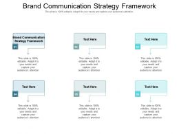 Brand Communication Strategy Framework Ppt Powerpoint Presentation Show Cpb