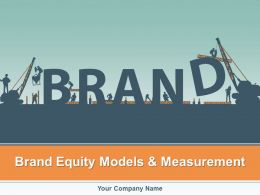 Brand Equity Model And Measurement Powerpoint Presentation Slides