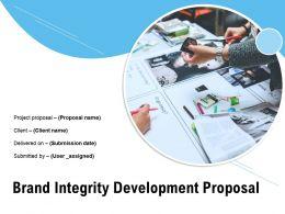 Brand Integrity Development Proposal Powerpoint Presentation Slides