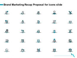 Brand Marketing Recap Proposal For Icons Slide Ppt File Brochure
