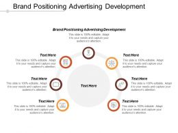 Brand Positioning Advertising Development Ppt Powerpoint Presentation File Infographics Cpb
