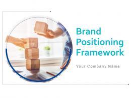 Brand Positioning Framework Powerpoint Presentation Slides