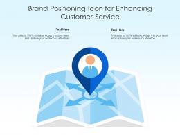Brand Positioning Icon For Enhancing Customer Service