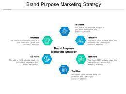 Brand Purpose Marketing Strategy Ppt Powerpoint Presentation Slides Ideas Cpb