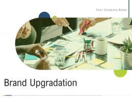 Brand Upgradation Powerpoint Presentation Slides