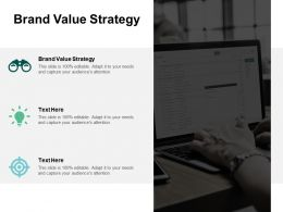 Brand Value Strategy Ppt Powerpoint Presentation Portfolio Design Inspiration Cpb