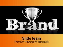 Brand Value Trophy Business Success Powerpoint Templates Ppt Themes And Graphics 0113