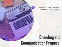 Branding And Communication Proposal Powerpoint Presentation Slides