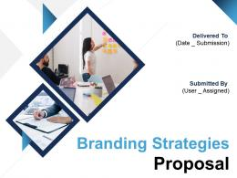 Branding Strategies Proposal Powerpoint Presentation Slides