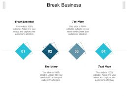 Break Business Ppt Powerpoint Presentation Gallery Graphics Cpb