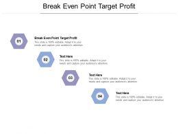 Break Even Point Target Profit Ppt Powerpoint Presentation File Slideshow Cpb