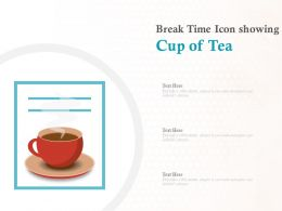 Break Time Icon Showing Cup Of Tea