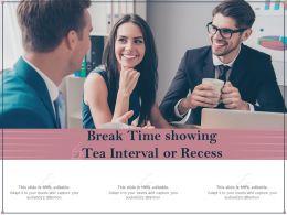 Break Time Showing Tea Interval Or Recess