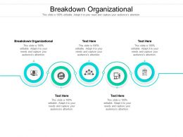 Breakdown Organizational Ppt Powerpoint Presentation Infographic Template Slides Cpb