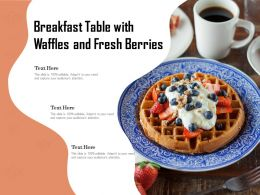 Breakfast Table With Waffles And Fresh Berries