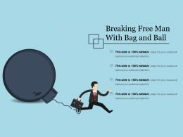 Breaking Free Man With Bag And Ball