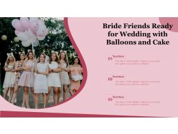 Bride Friends Ready For Wedding With Balloons And Cake