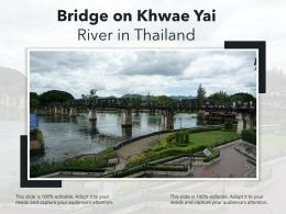 Bridge On Khwae Yai River In Thailand