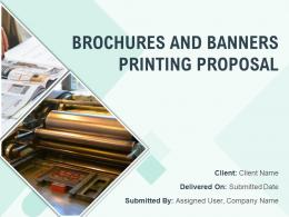 Brochures And Banners Printing Proposal Powerpoint Presentation Slides