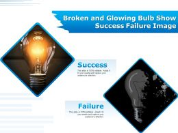 Broken And Glowing Bulb Show Success Failure Image