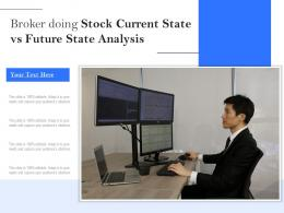 Broker Doing Stock Current State Vs Future State Analysis