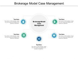 Brokerage Model Case Management Ppt Powerpoint Presentation Summary Graphic Cpb