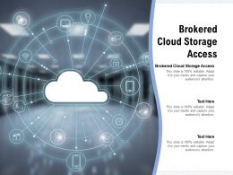 Brokered Cloud Storage Access Ppt Powerpoint Presentation Gallery Background Cpb