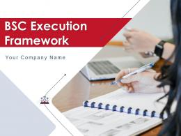 BSC Execution Framework Powerpoint Presentation Slides