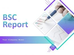 BSC Report Powerpoint Presentation Slides