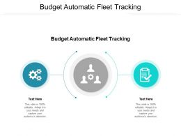 Budget Automatic Fleet Tracking Ppt Powerpoint Presentation Icon Infographic Template Cpb