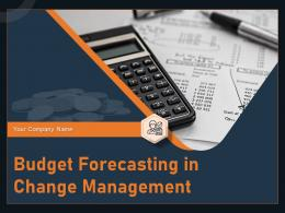 Budget Forecasting In Change Management Powerpoint Presentation Slides