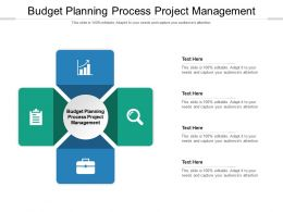 Budget Planning Process Project Management Ppt Powerpoint Presentation Diagrams Cpb