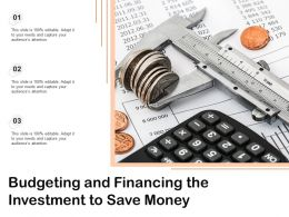Budgeting And Financing The Investment To Save Money