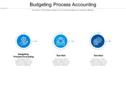 Budgeting Process Accounting Ppt Powerpoint Presentation Model Design Ideas Cpb