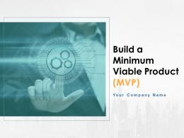 Build A Minimum Viable Product Powerpoint Presentation Slides