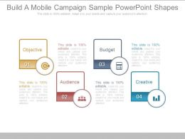 Build A Mobile Campaign Sample Powerpoint Shapes