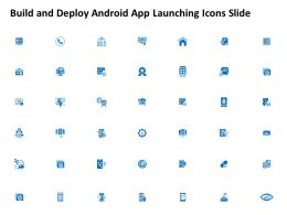 Build And Deploy Android App Launching Icons Slide Powerpoint Presentation Backgrounds