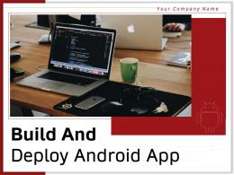 Build And Deploy Android App Powerpoint Presentation Slides