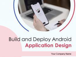 Build And Deploy Android Application Design Powerpoint Presentation Slides