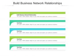 Build Business Network Relationships Ppt Powerpoint Presentation Pictures Design Templates Cpb