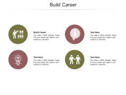 Build Career Ppt Powerpoint Presentation Infographics Brochure Cpb