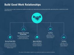 Build Good Work Relationships Do Something Ppt Powerpoint Presentation Styles Show